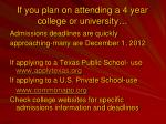 if you plan on attending a 4 year college or university