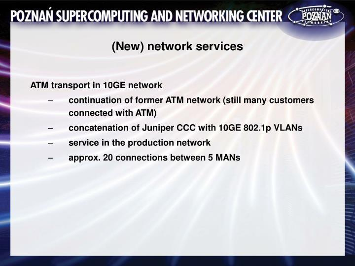 (New) network services