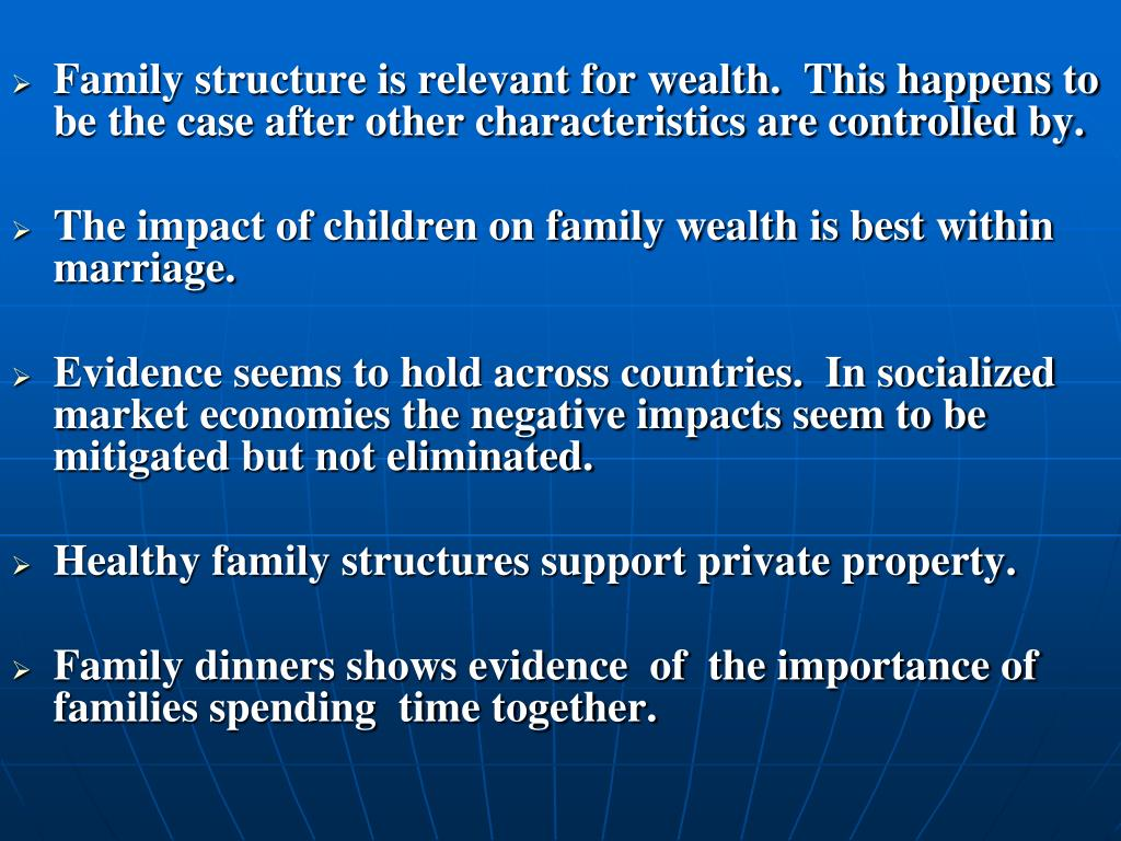 Family structure is relevant for wealth.  This happens to be the case after other characteristics are controlled by.