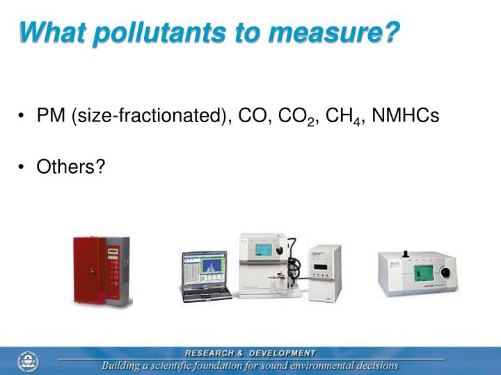 What pollutants to measure?