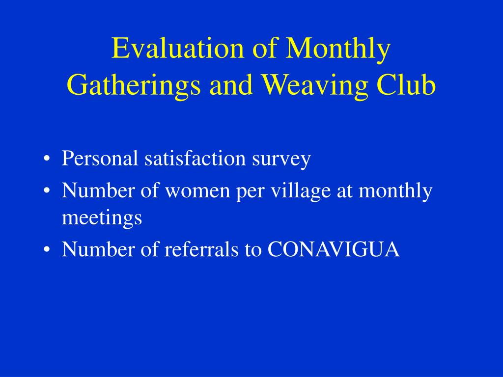 Evaluation of Monthly Gatherings and Weaving Club