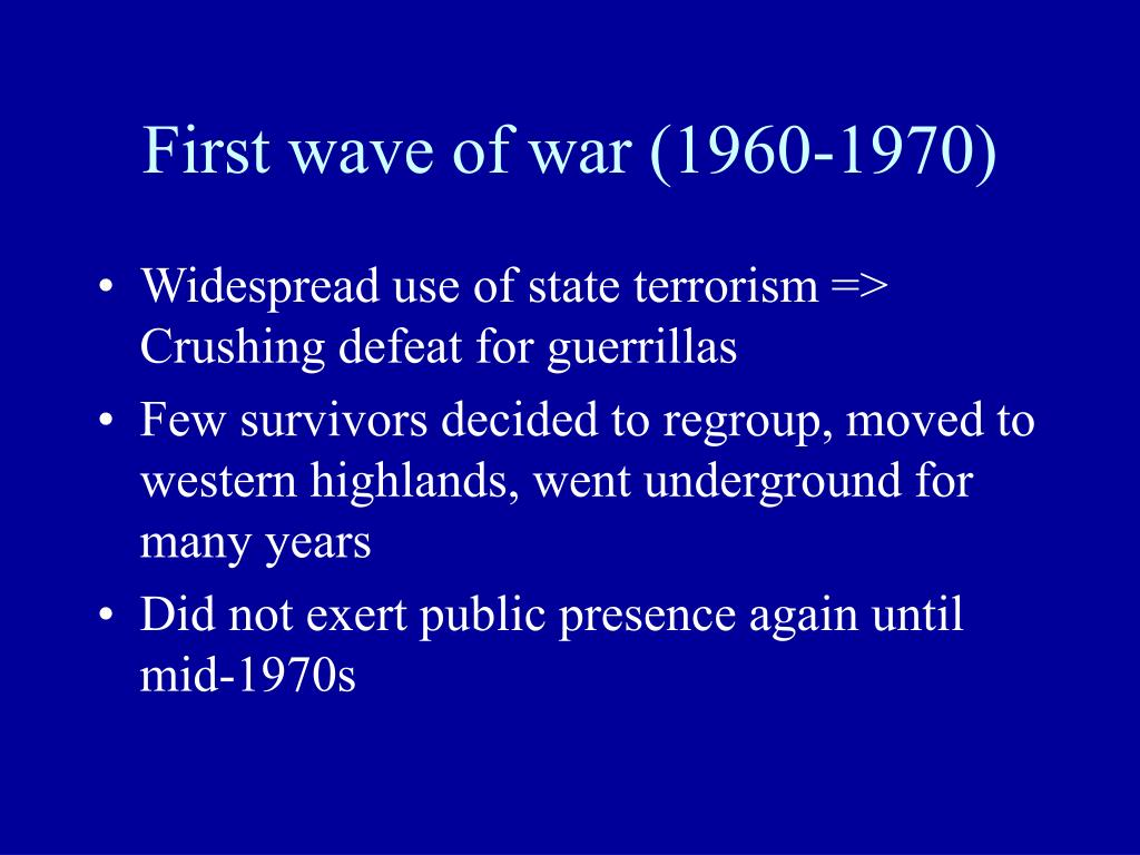 First wave of war (1960-1970)