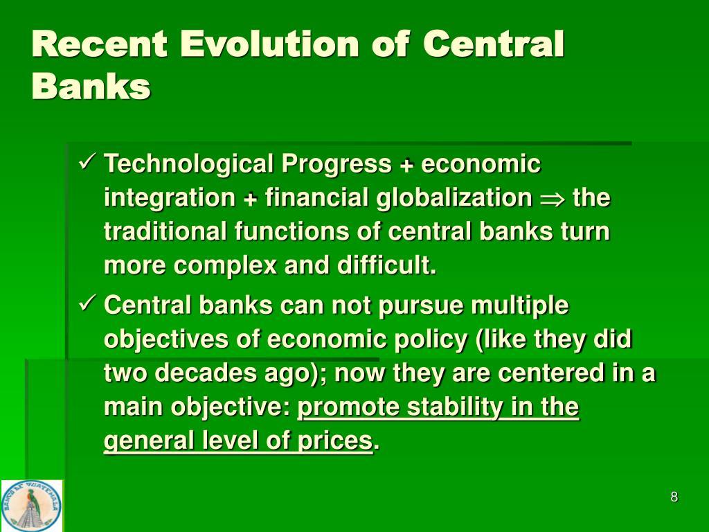 Recent Evolution of Central  Banks