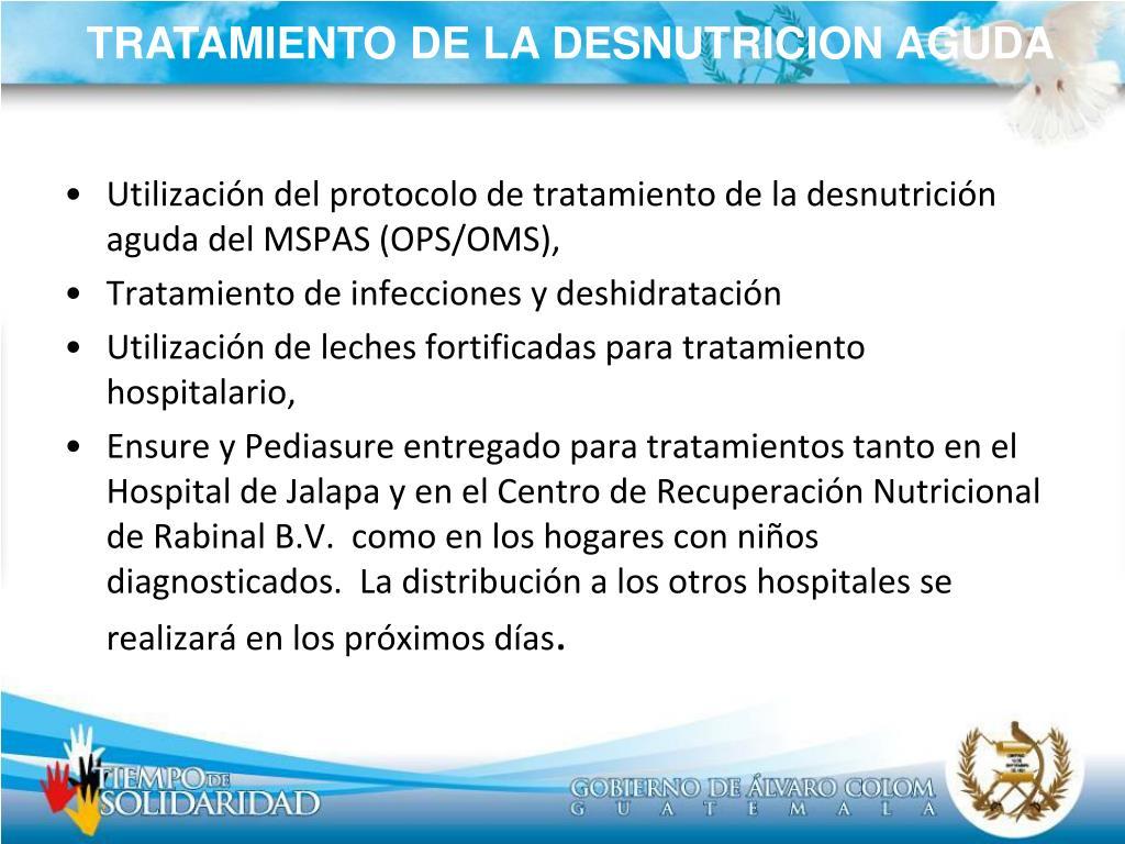 Utilización del protocolo de tratamiento de la desnutrición aguda del MSPAS (OPS/OMS),