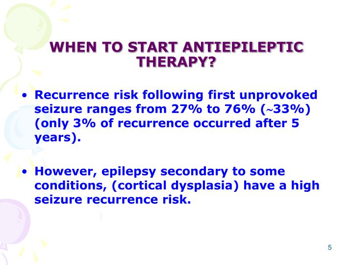 WHEN TO START ANTIEPILEPTIC THERAPY?