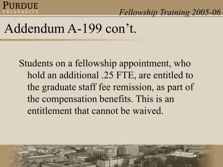 Students on a fellowship appointment, who hold an additional .25 FTE, are entitled to the graduate staff fee remission, as part of the compensation benefits. This is an entitlement that cannot be waived.