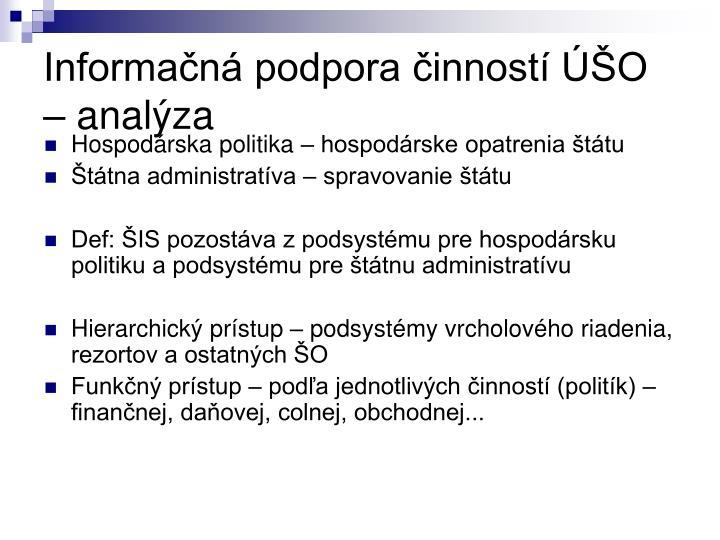 Informačná podpora činností ÚŠO – analýza
