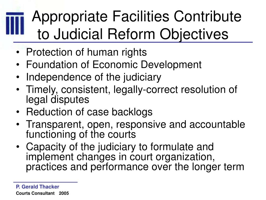 Appropriate Facilities Contribute to Judicial Reform Objectives