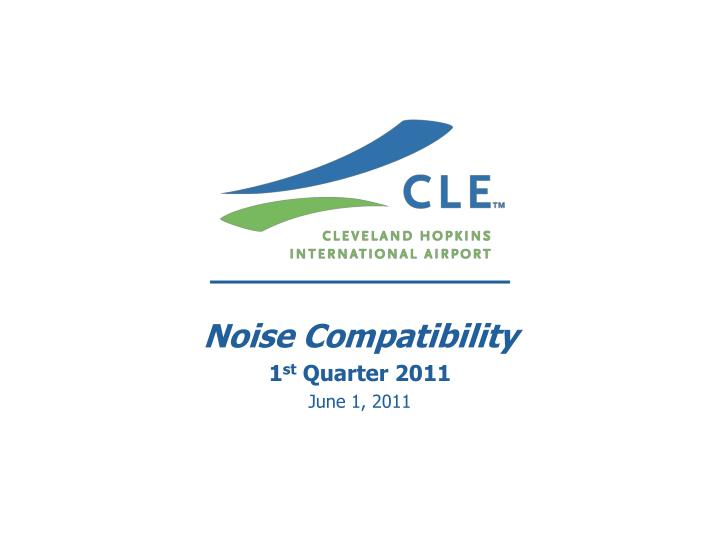 Noise compatibility 1 st quarter 2011 june 1 2011