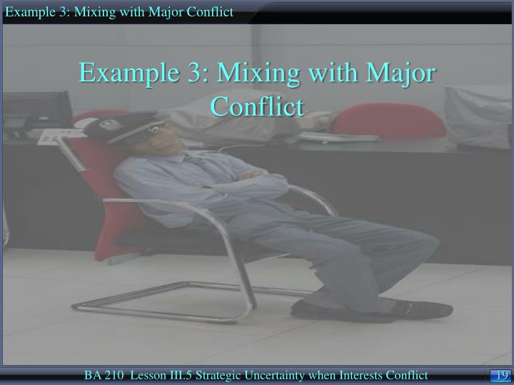 Example 3: Mixing with Major Conflict