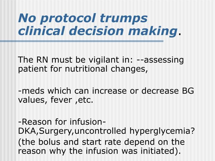 No protocol trumps clinical decision making