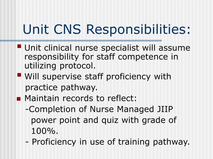 Unit CNS Responsibilities: