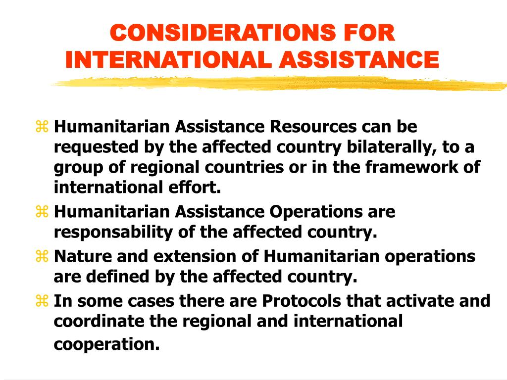 CONSIDERATIONS FOR INTERNATIONAL ASSISTANCE