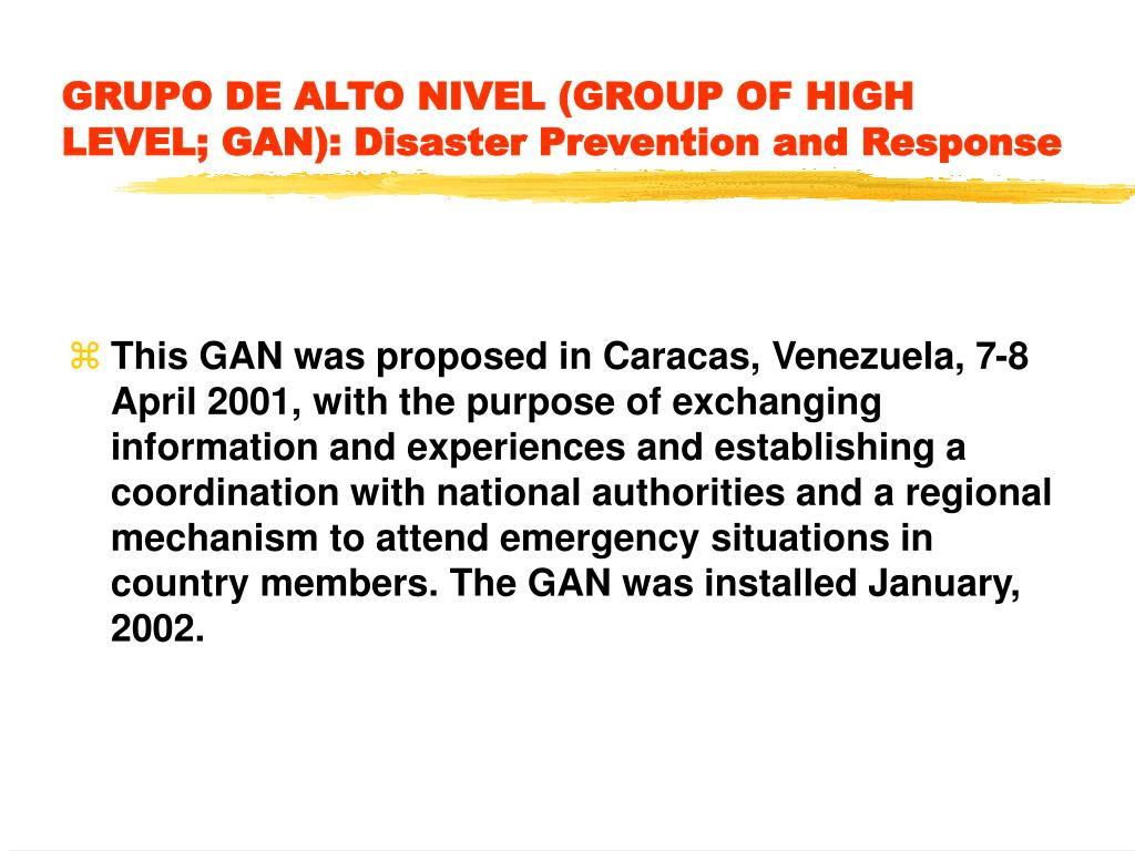 GRUPO DE ALTO NIVEL (GROUP OF HIGH LEVEL; GAN): Disaster