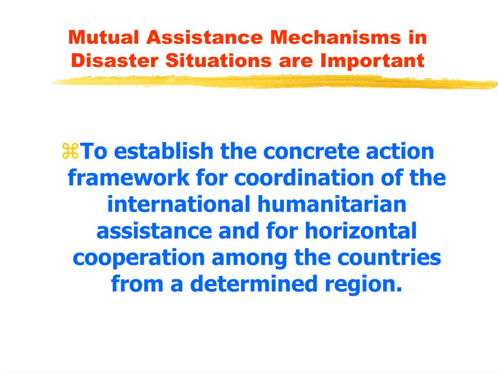 Mutual Assistance Mechanisms in Disaster Situations are Important