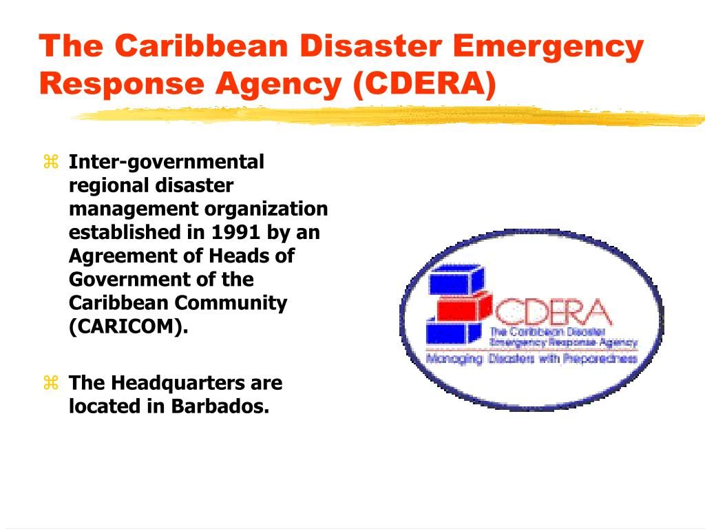 The Caribbean Disaster Emergency Response Agency (CDERA)