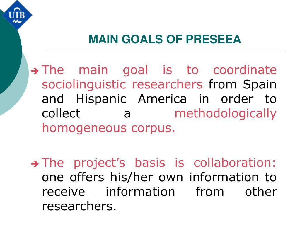 MAIN GOALS OF PRESEEA