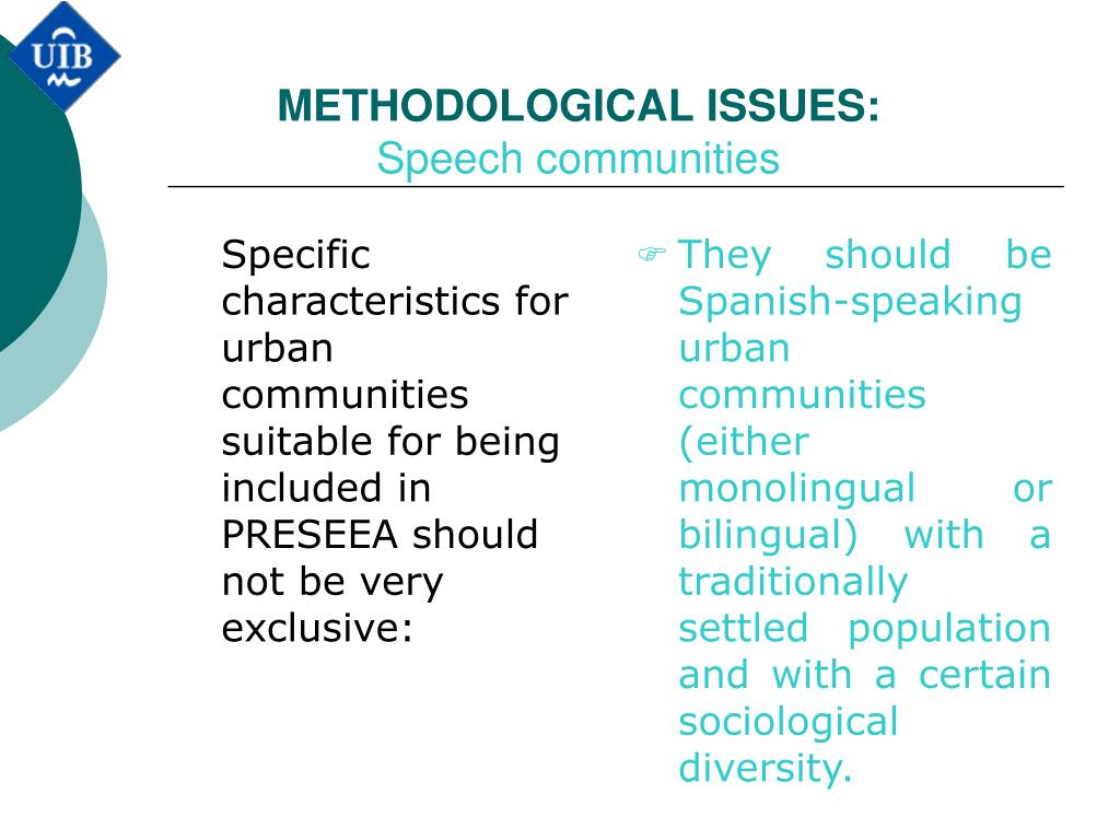 Specific characteristics for urban communities suitable for being included in PRESEEA should not be very exclusive: