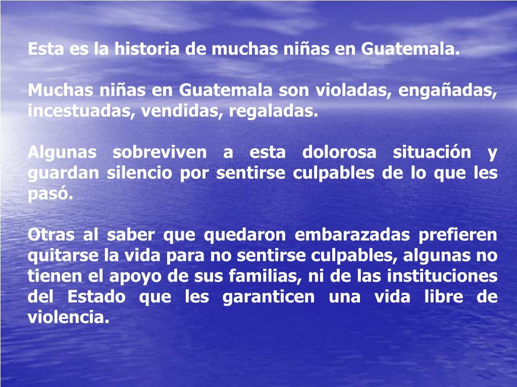 Esta es la historia de muchas niñas en Guatemala.