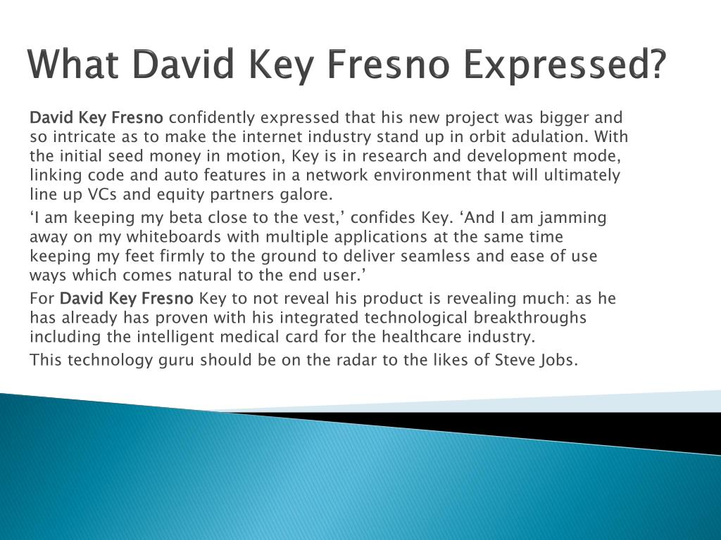 What David Key Fresno Expressed?