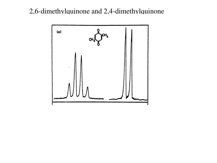 2,6-dimethylquinone and 2,4-dimethylquinone