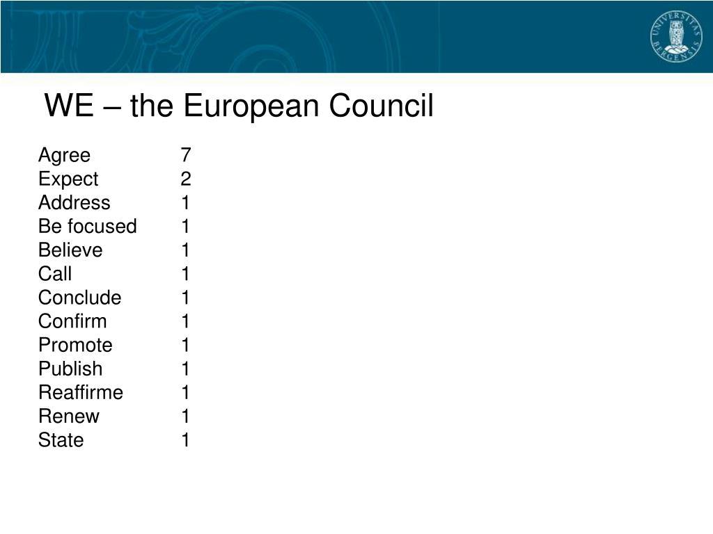 WE – the European Council