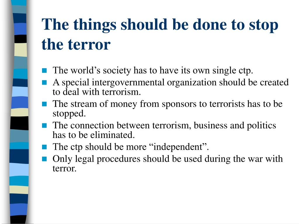 The things should be done to stop the terror