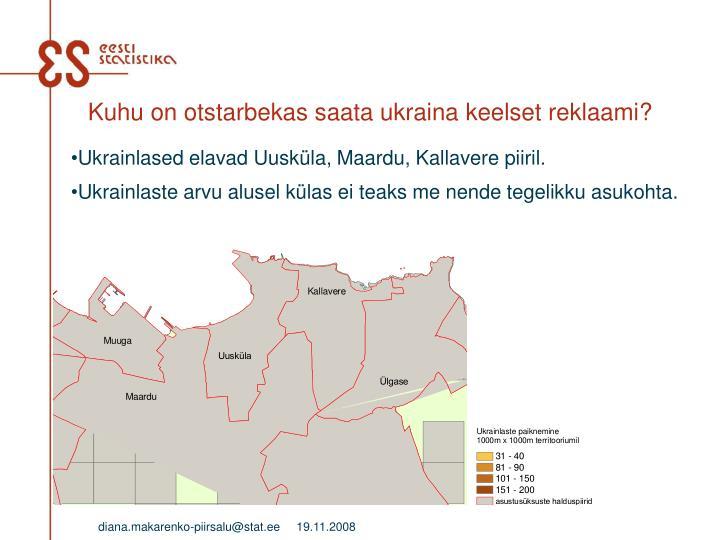 Kuhu on otstarbekas saata ukraina keelset reklaami?