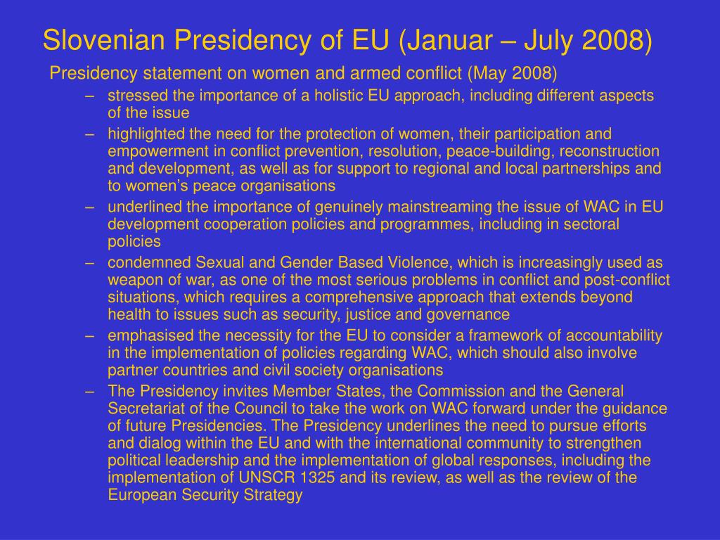 Slovenian Presidency of EU (Januar – July 2008)