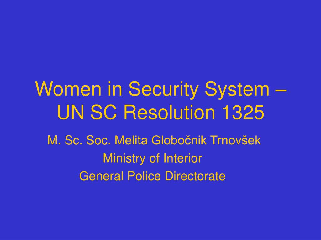 Women in Security System – UN SC Resolution 1325
