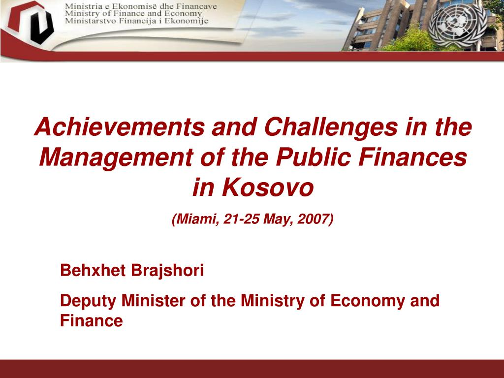 Achievements and Challenges in the Management of the Public Finances in Kosovo
