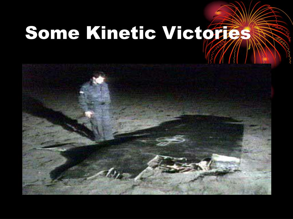 Some Kinetic Victories
