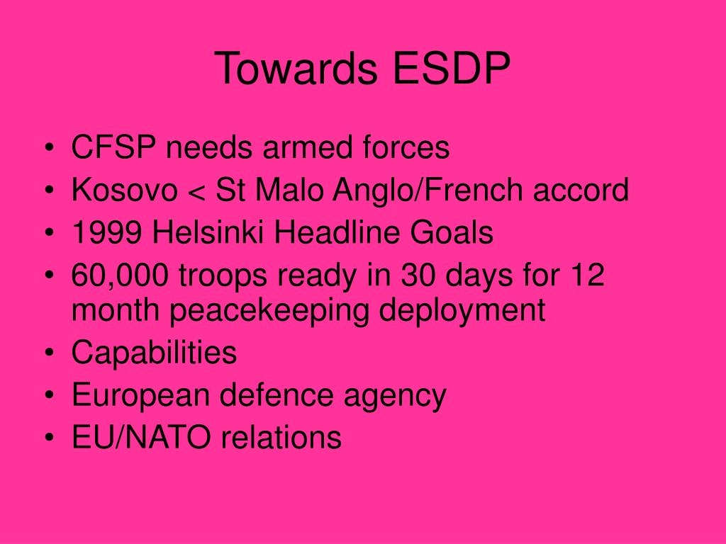 Towards ESDP