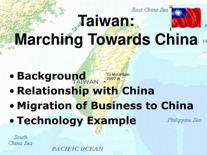 Taiwan marching towards china