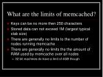 what are the limits of memcached
