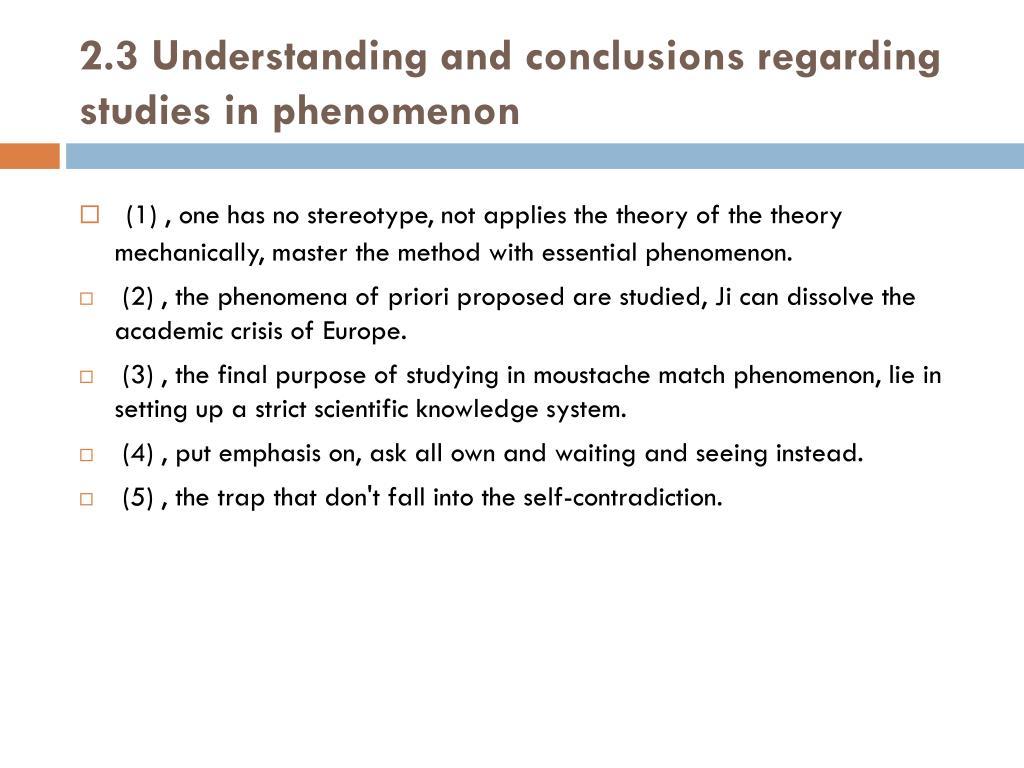 2.3 Understanding and conclusions regarding studies in phenomenon