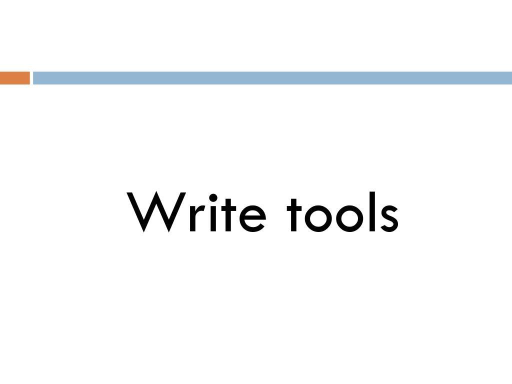Write tools