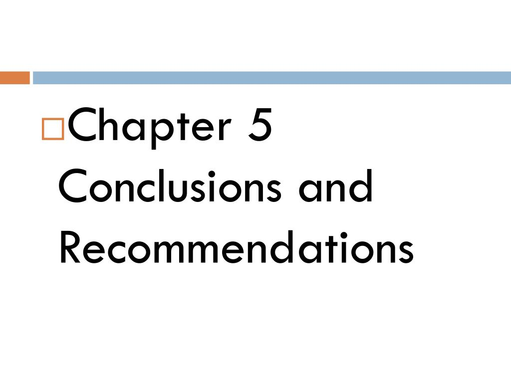 Chapter 5  Conclusions and Recommendations