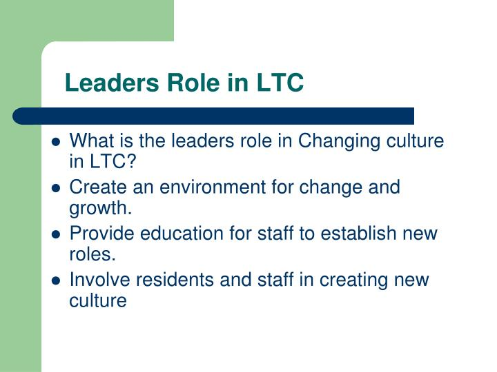 Leaders Role in LTC