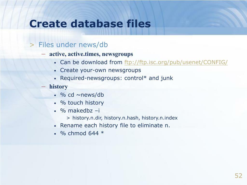 Create database files