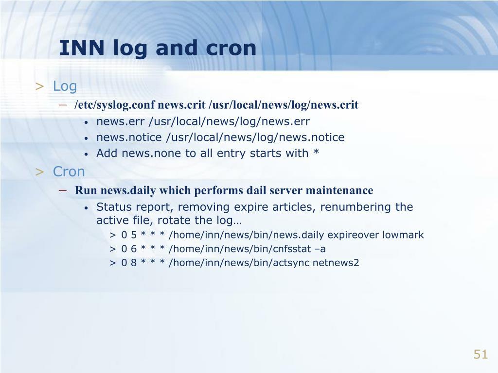 INN log and cron