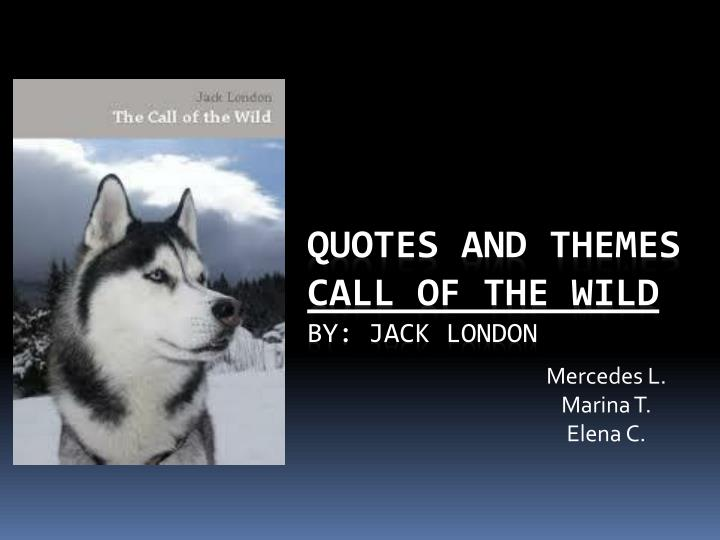 Call of the wild theme? by Jack London?