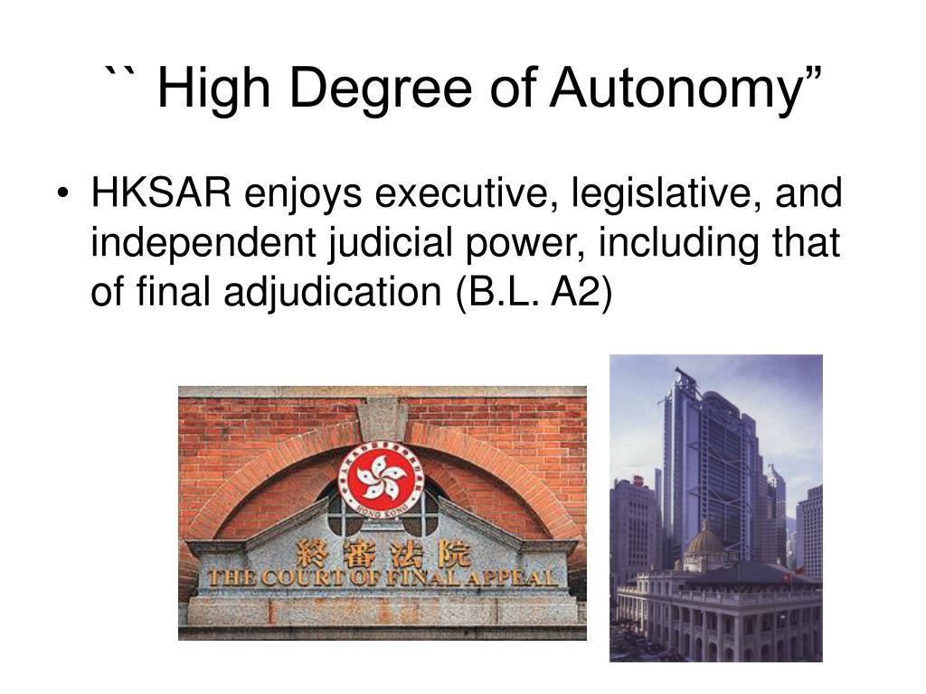 "`` High Degree of Autonomy"""