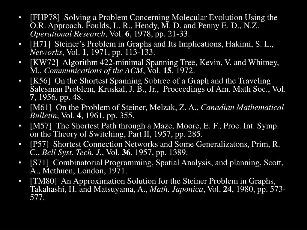 [FHP78]  Solving a Problem Concerning Molecular Evolution Using the O.R. Approach, Foulds, L. R., Hendy, M. D. and Penny E. D., N.Z.