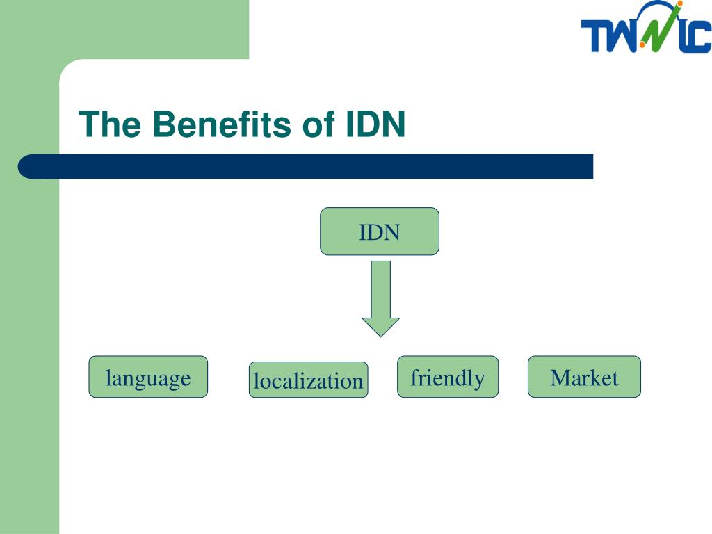 The Benefits of IDN