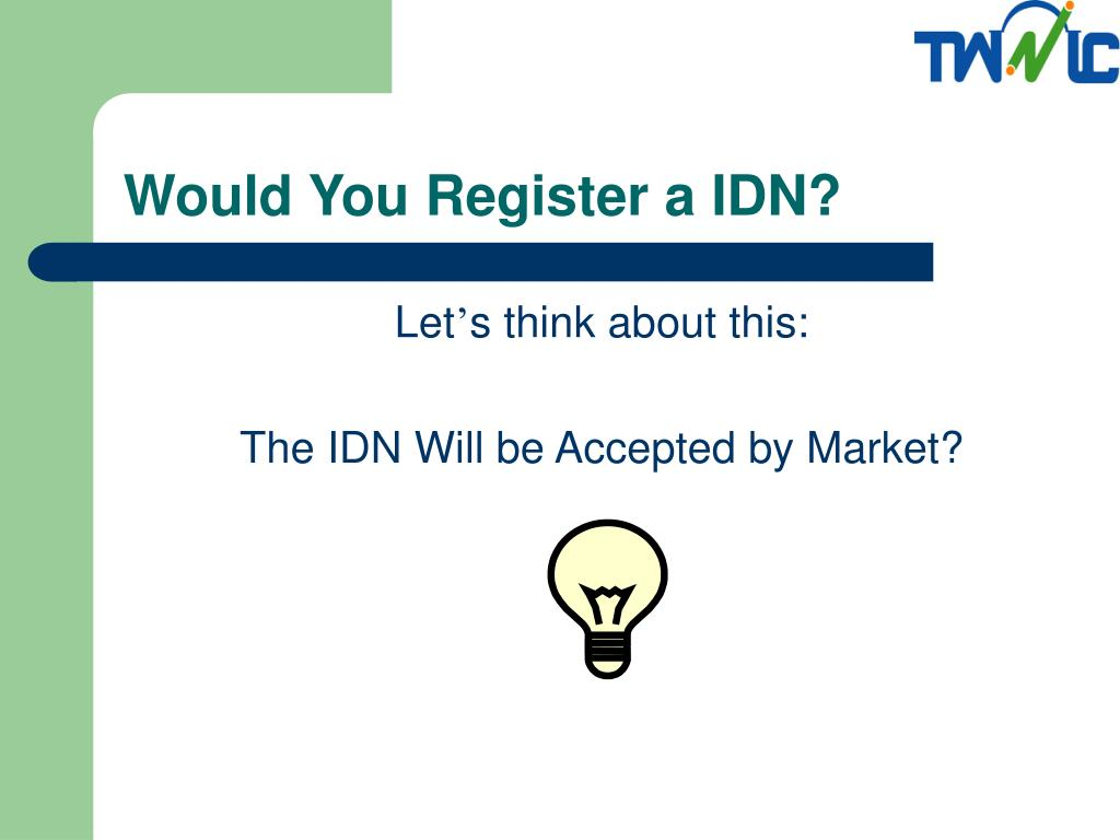 Would You Register a IDN?