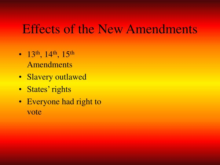 Effects of the New Amendments