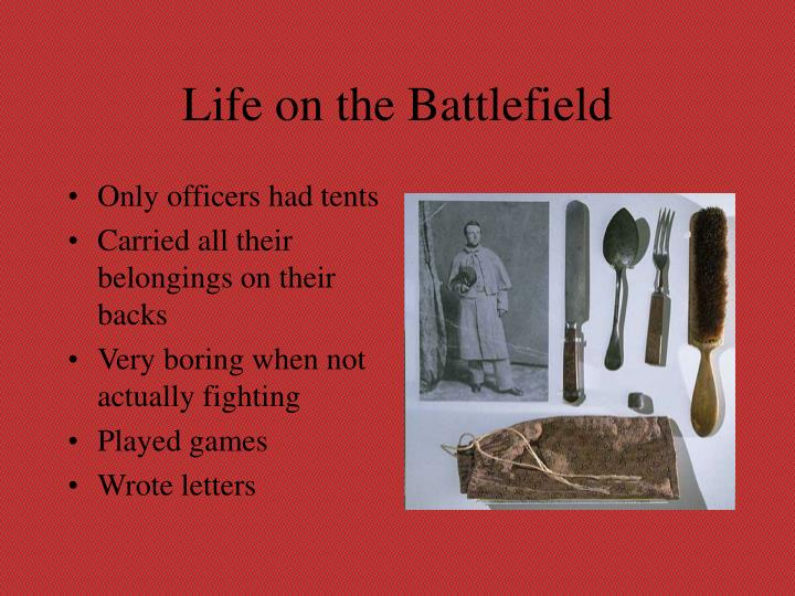 Life on the Battlefield