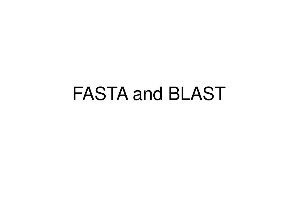 FASTA and BLAST