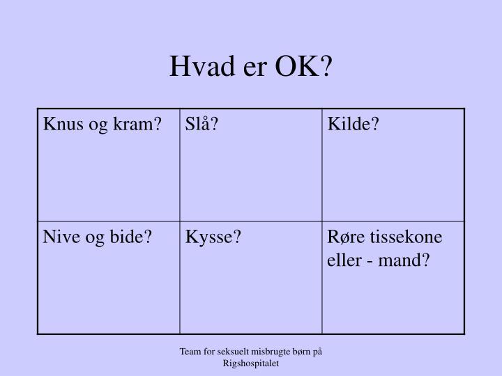 Hvad er OK?